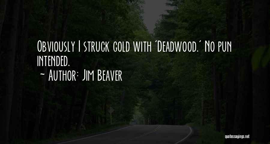 Jim Beaver Quotes 861049