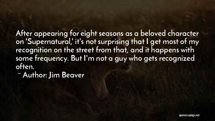 Jim Beaver Quotes 968531
