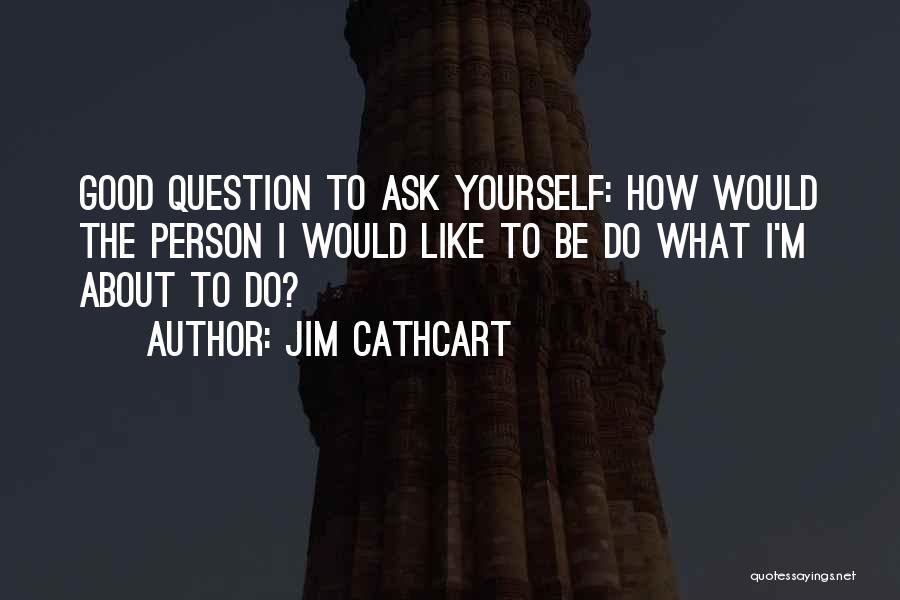 Jim Cathcart Quotes 1969896