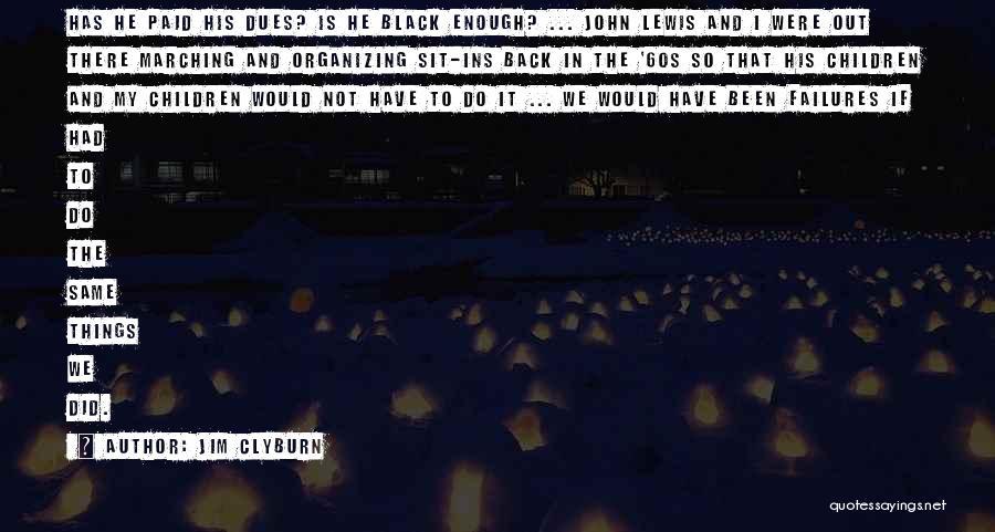 Jim Clyburn Quotes 2073926