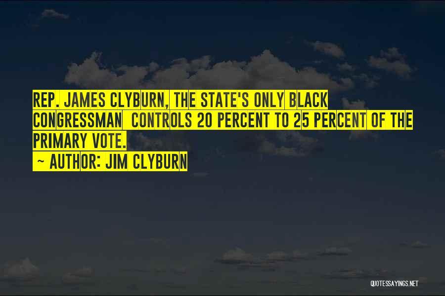 Jim Clyburn Quotes 277261
