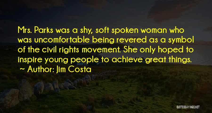 Jim Costa Quotes 1499280