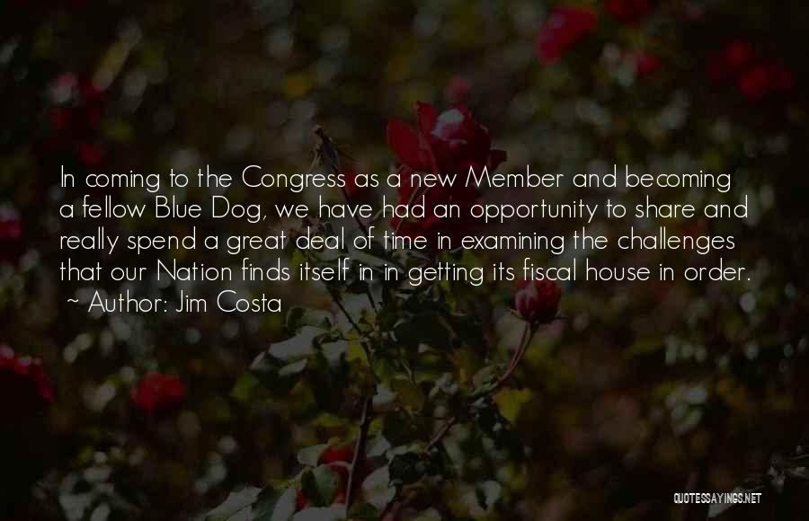 Jim Costa Quotes 1672561