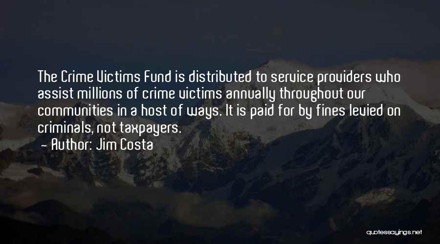 Jim Costa Quotes 2251491