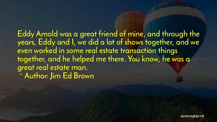 Jim Ed Brown Quotes 1166071