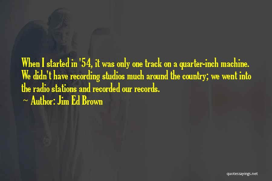 Jim Ed Brown Quotes 2108453