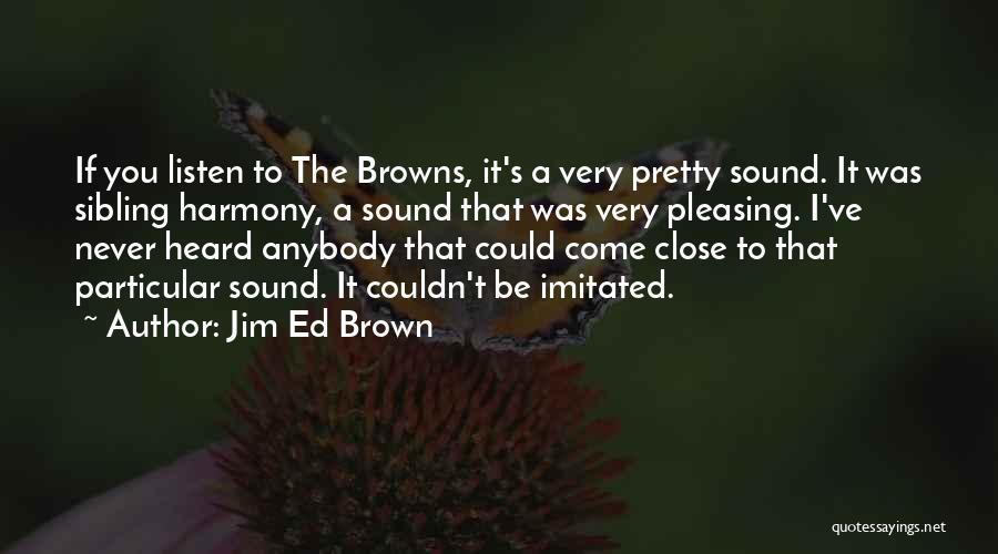 Jim Ed Brown Quotes 89862
