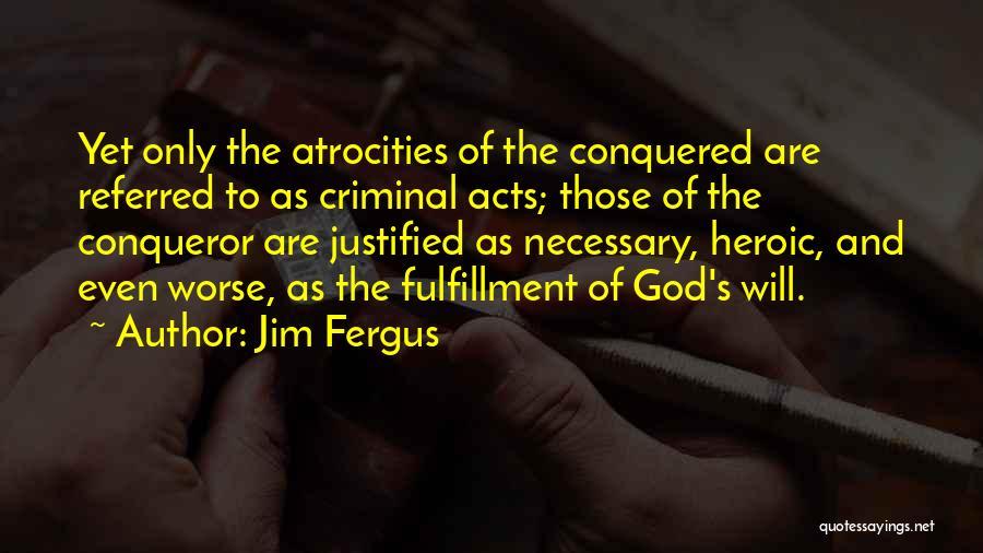 Jim Fergus Quotes 1586080