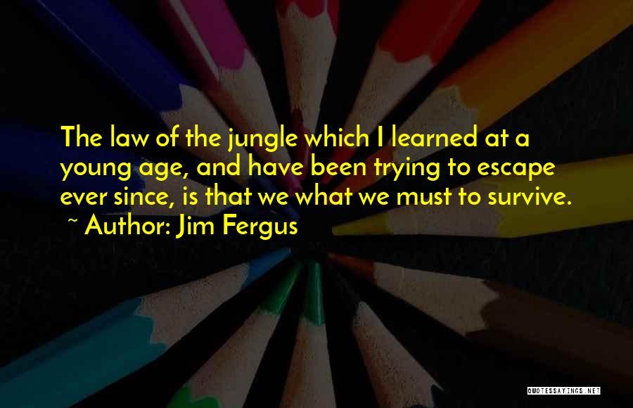 Jim Fergus Quotes 619296