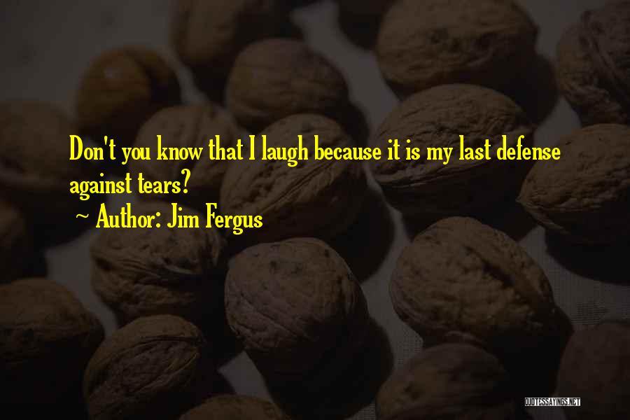 Jim Fergus Quotes 697704