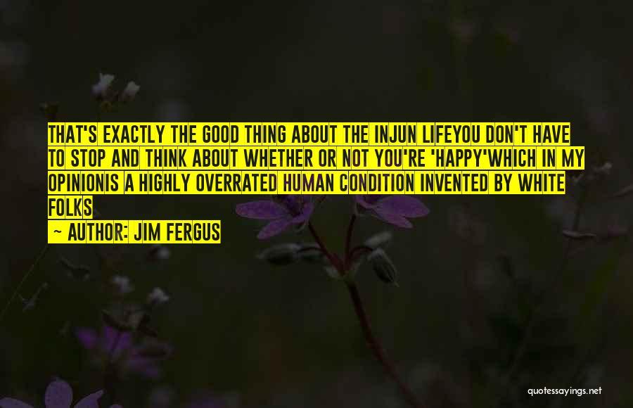 Jim Fergus Quotes 707664