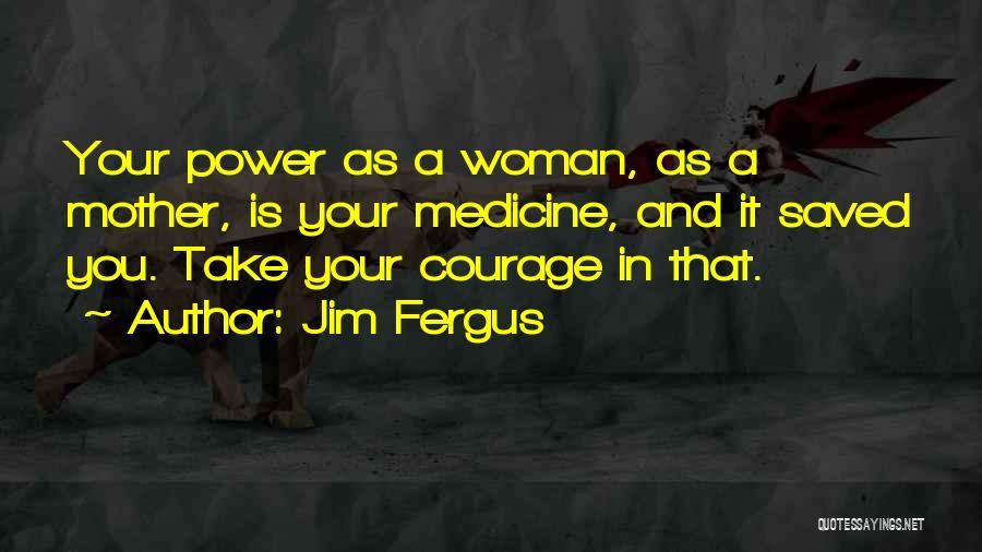 Jim Fergus Quotes 766892
