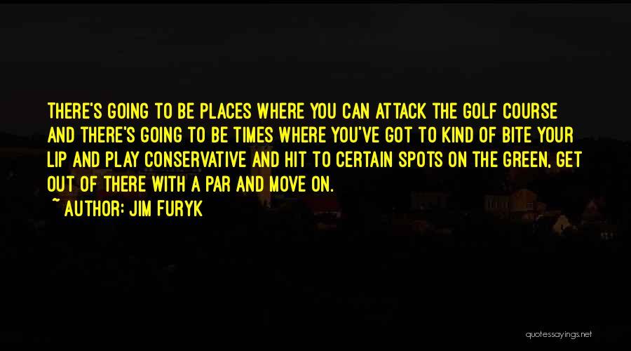 Jim Furyk Quotes 1164815