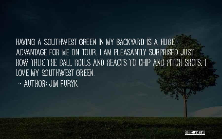 Jim Furyk Quotes 1704118