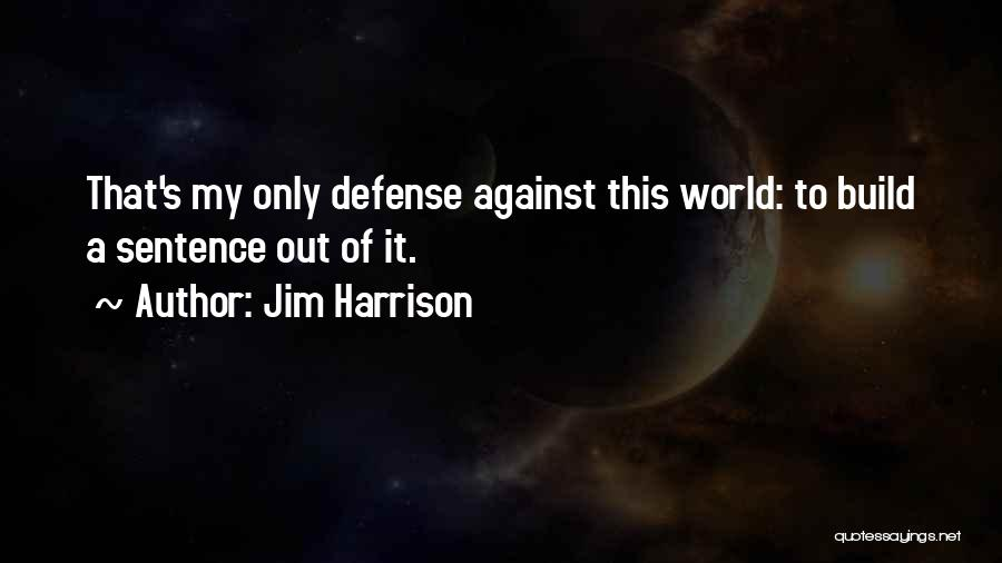 Jim Harrison Quotes 1278551