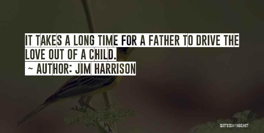 Jim Harrison Quotes 1345509