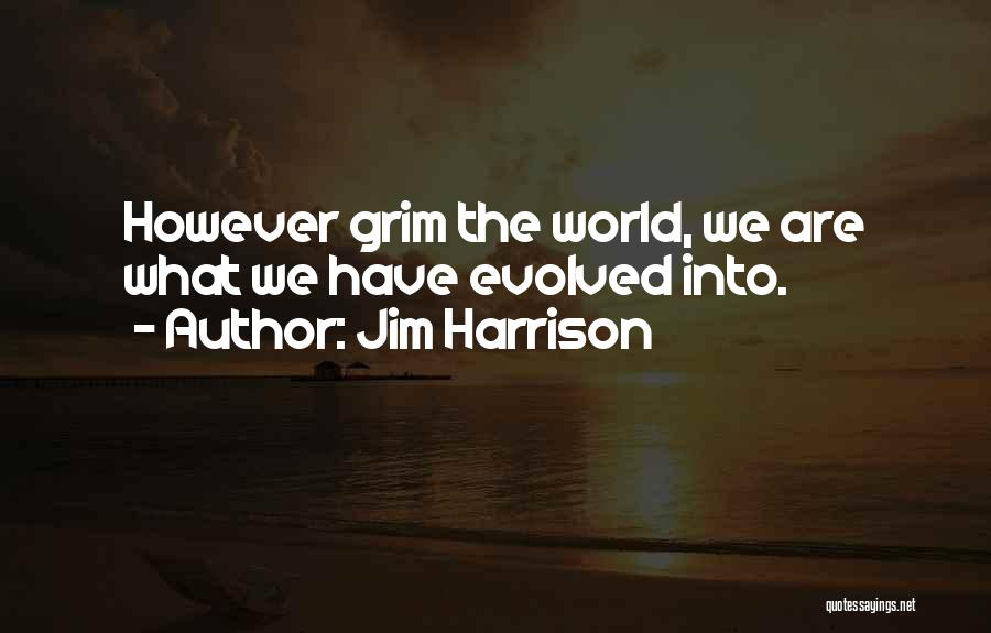 Jim Harrison Quotes 1571031