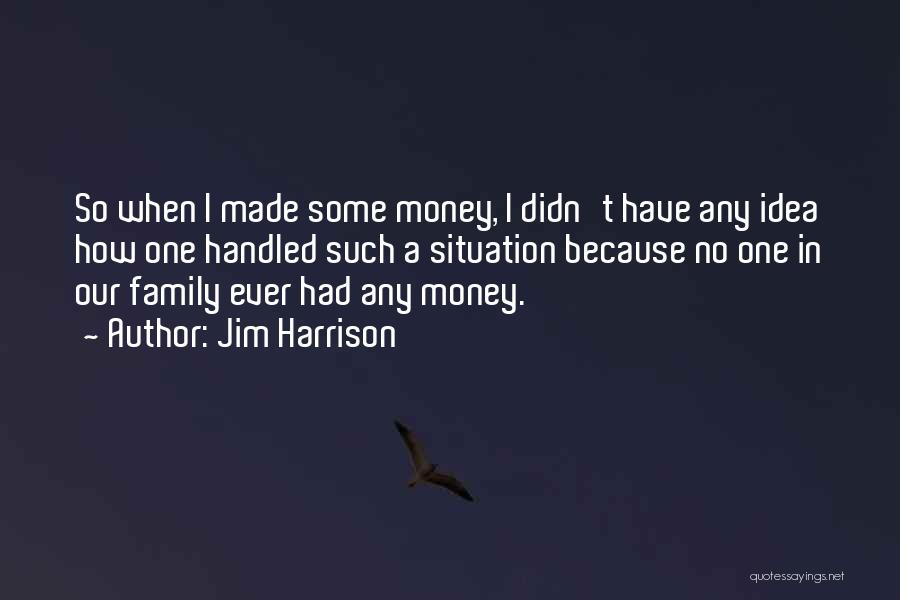 Jim Harrison Quotes 1609805