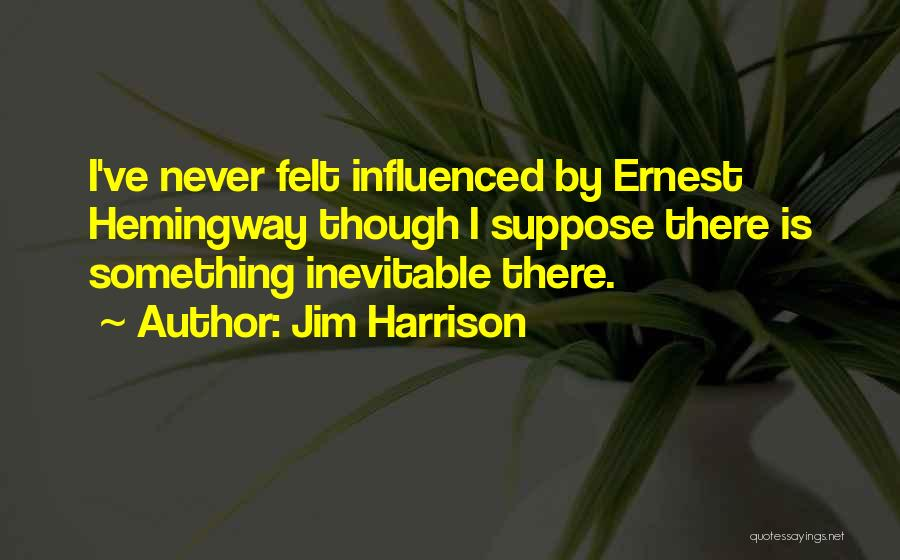 Jim Harrison Quotes 1651968