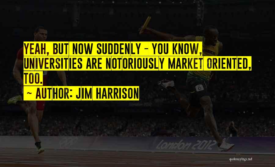 Jim Harrison Quotes 1766274