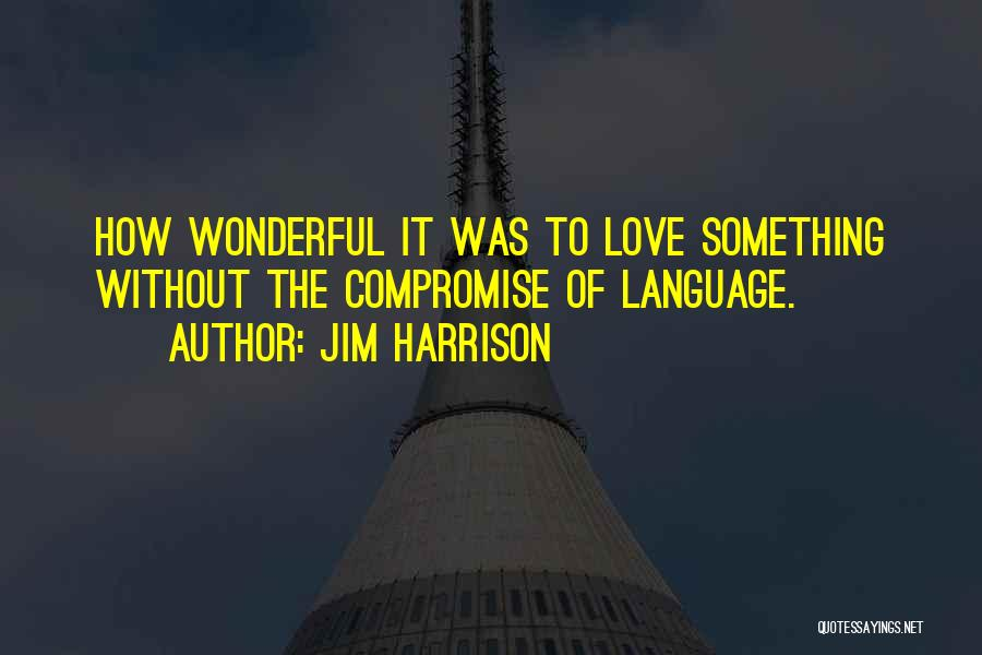Jim Harrison Quotes 1810028