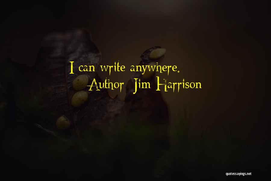 Jim Harrison Quotes 1921286