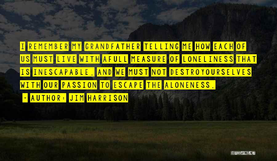 Jim Harrison Quotes 1996310