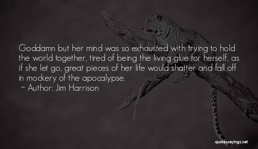 Jim Harrison Quotes 2199311