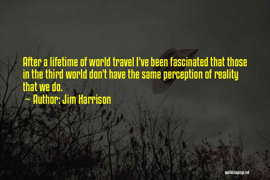 Jim Harrison Quotes 535888