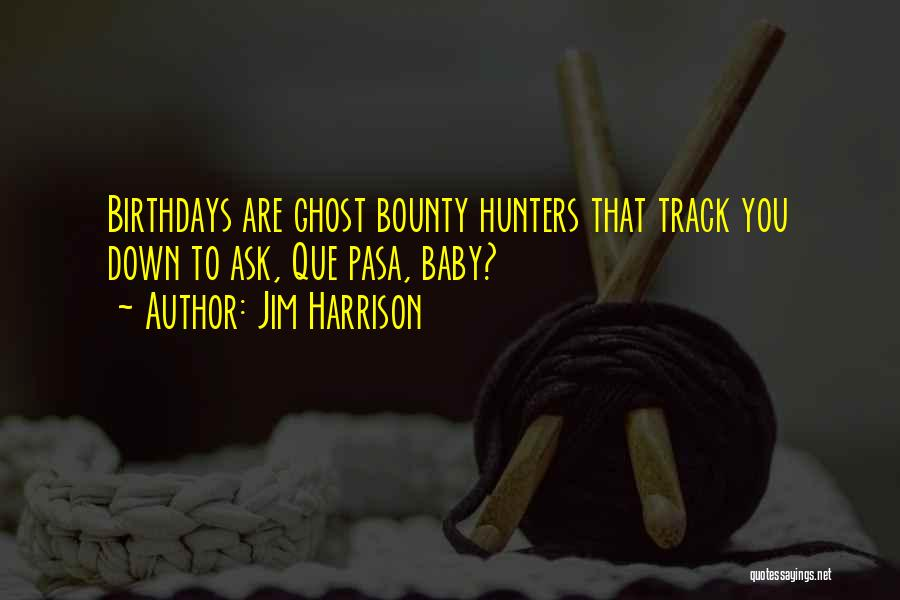 Jim Harrison Quotes 723486