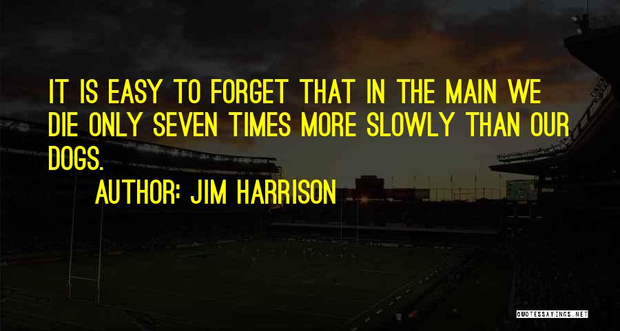 Jim Harrison Quotes 737114
