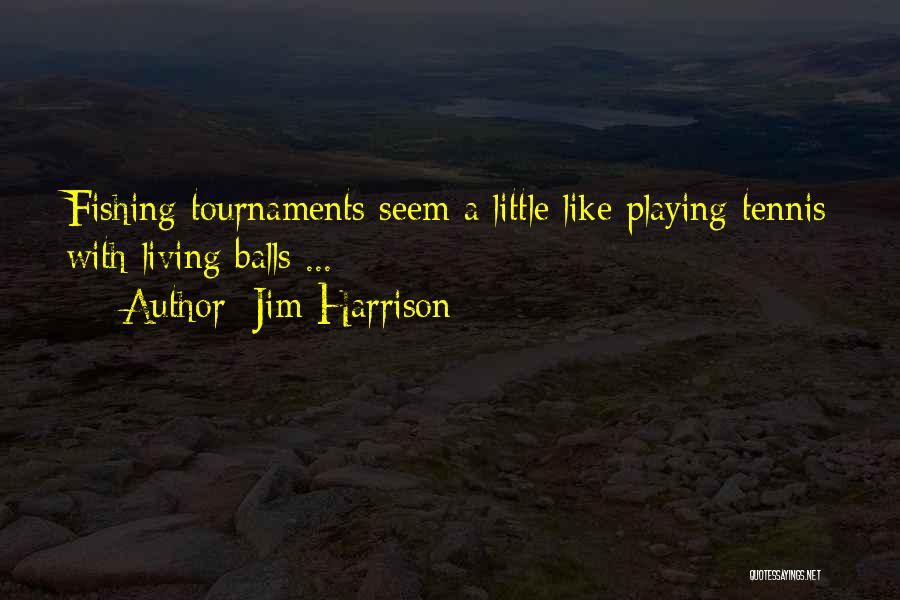 Jim Harrison Quotes 74618