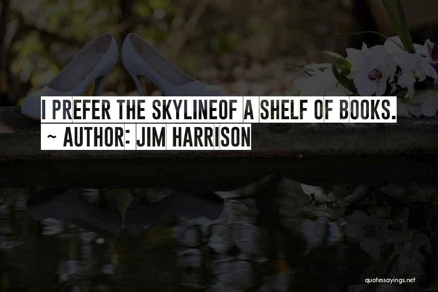 Jim Harrison Quotes 86243