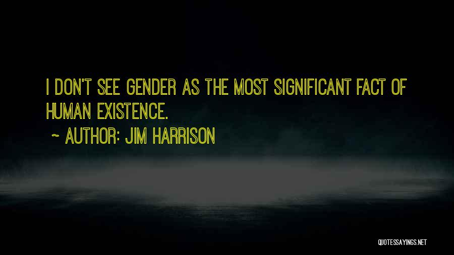 Jim Harrison Quotes 902842