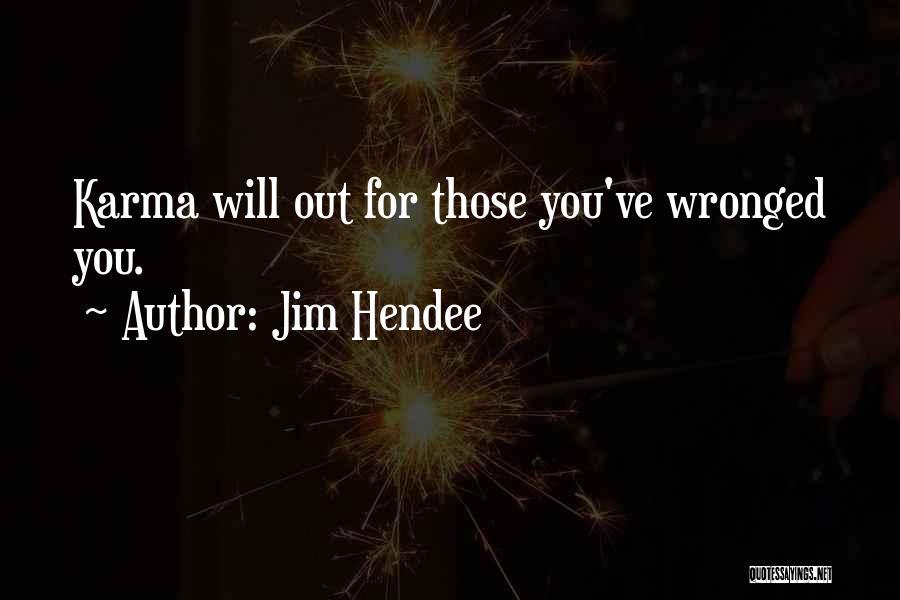 Jim Hendee Quotes 1974819