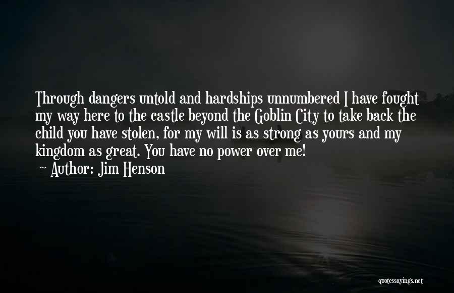 Jim Henson Labyrinth Quotes By Jim Henson
