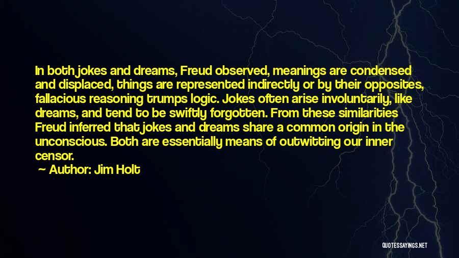 Jim Holt Quotes 147617