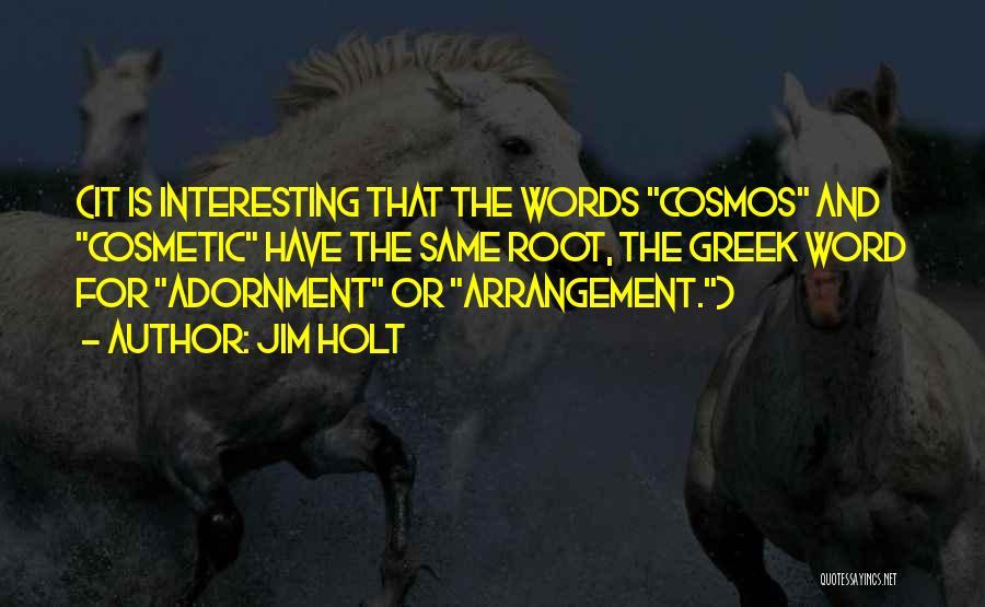 Jim Holt Quotes 153897