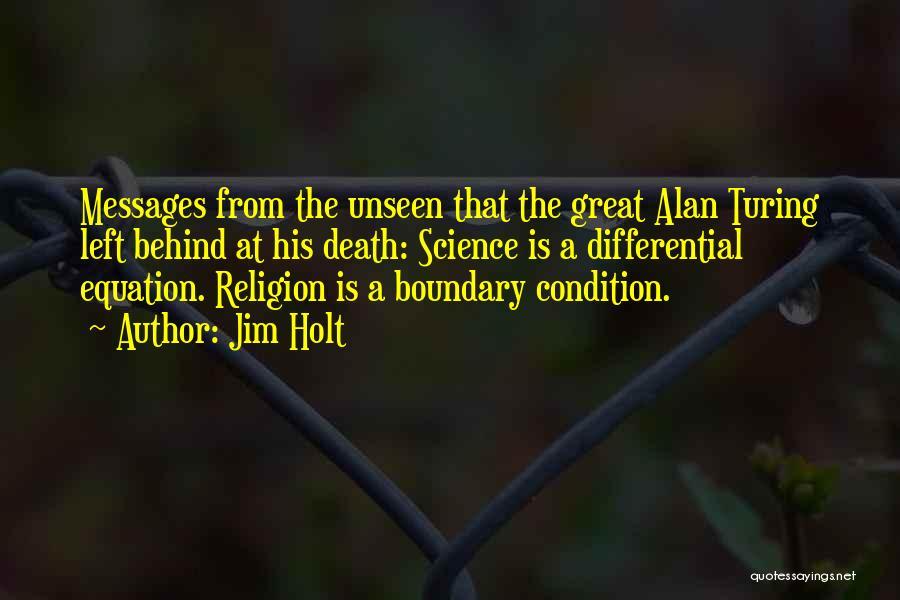 Jim Holt Quotes 1697087