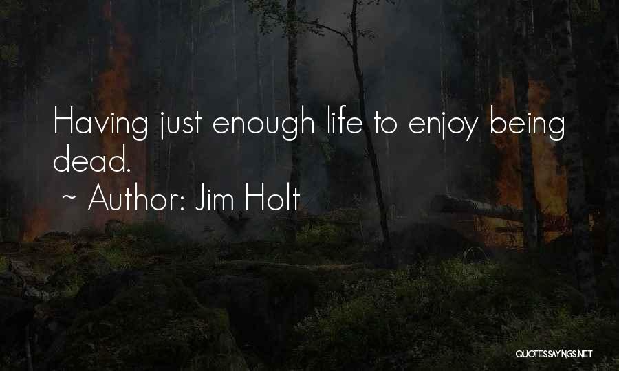 Jim Holt Quotes 2150350