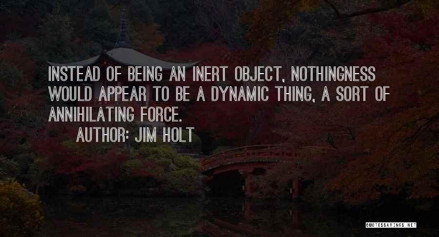 Jim Holt Quotes 866810
