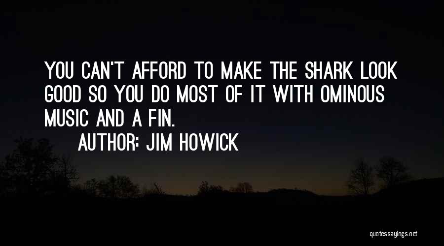 Jim Howick Quotes 200672