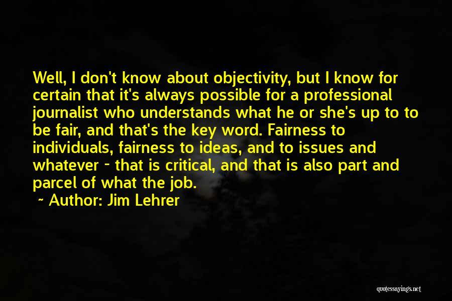 Jim Lehrer Quotes 1034541