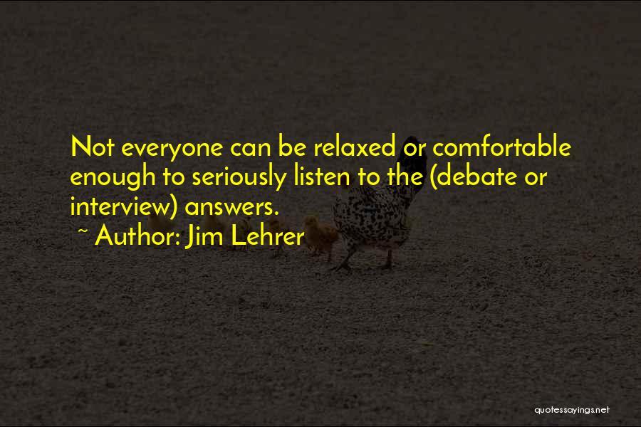 Jim Lehrer Quotes 1076393