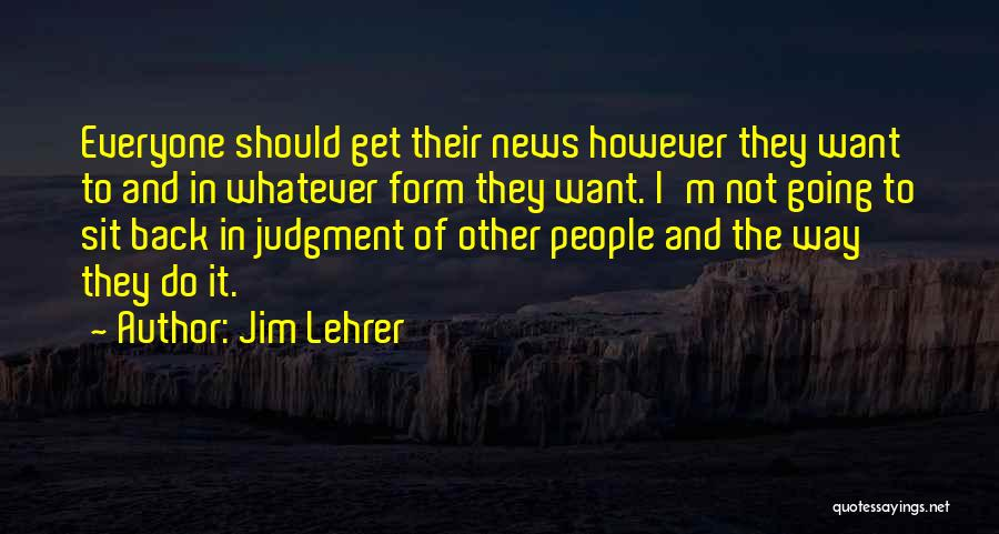 Jim Lehrer Quotes 1465239