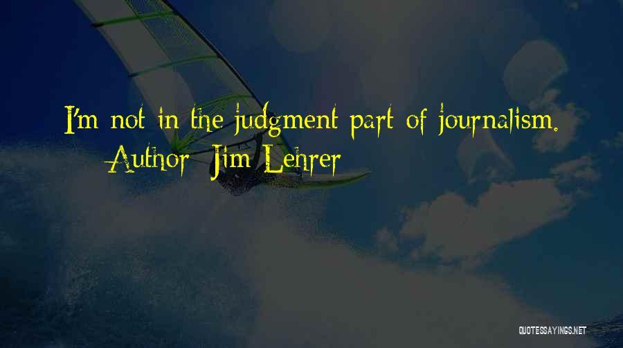 Jim Lehrer Quotes 1688705