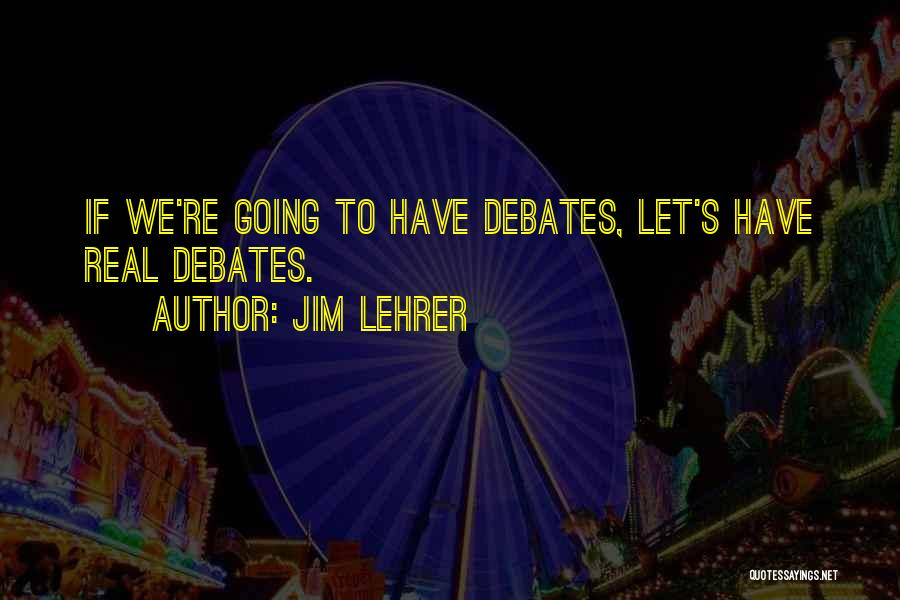 Jim Lehrer Quotes 1885963