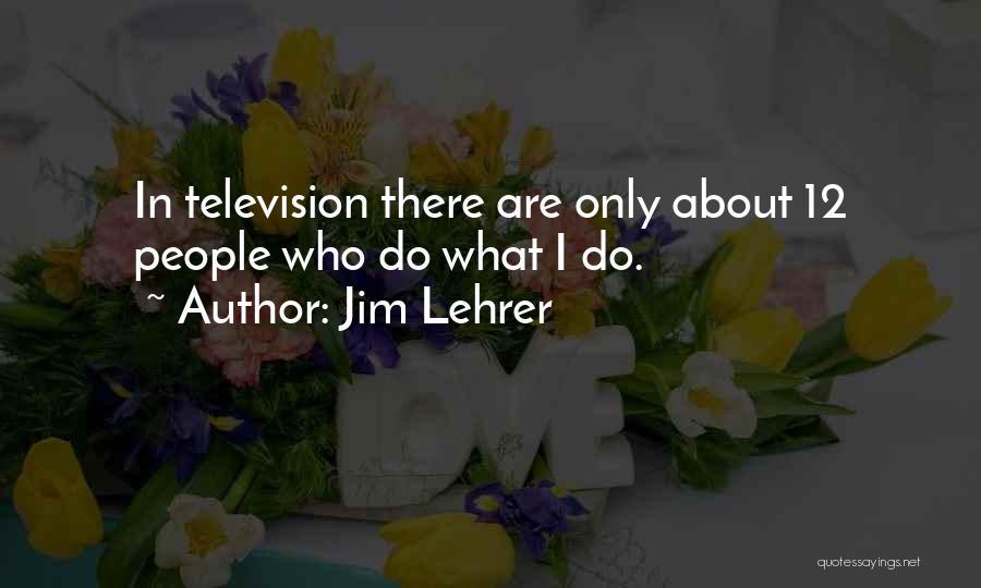 Jim Lehrer Quotes 204454