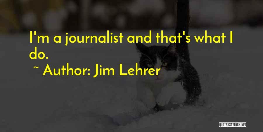 Jim Lehrer Quotes 208581