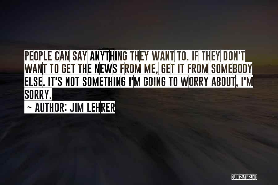 Jim Lehrer Quotes 408208